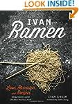 Ivan Ramen: Love, Obsession, and Reci...