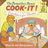 The Berenstain Bears Cook-It! Breakfast for Mama! (First Time Books(R))