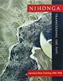 Nihonga: Transcending the Past : Japanese-Style Painting, 1868-1968 (0834803631) by Conant, Ellen P.