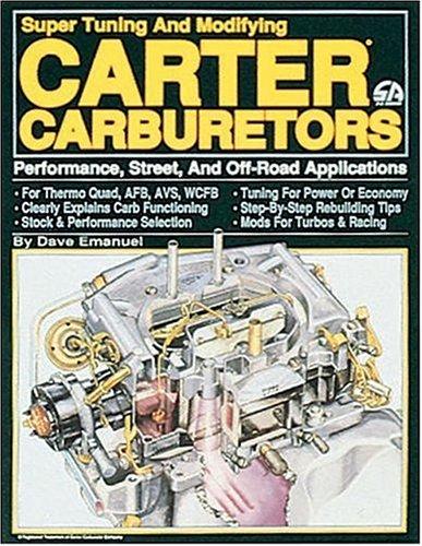 Super Tuning and Modifying Carter Carburetors