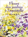 echange, troc Siriol Sherlock - Fleurs des jardins à l'aquarelle