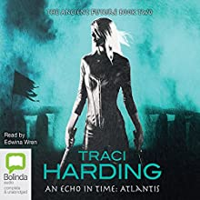 An Echo In Time: Ancient Future Trilogy, Book 2 (       UNABRIDGED) by Traci Harding Narrated by Edwina Wren
