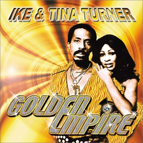 Ike & Tina Turner - Golden Empire - Zortam Music