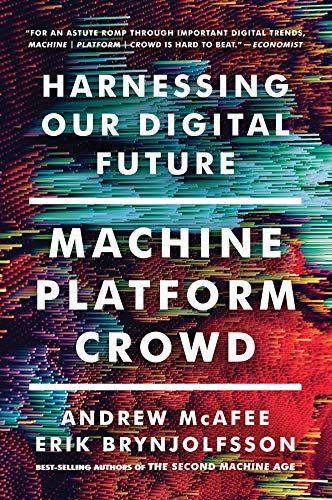 Machine, Platform, Crowd Harnessing Our Digital Future [McAfee, Andrew - Brynjolfsson, Erik] (Tapa Blanda)