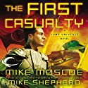 The First Casualty: Jump Universe, Book 1 (       UNABRIDGED) by Mike Shepherd Narrated by Michael McConnahie