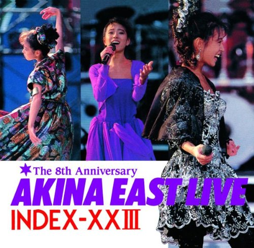 ゴールデン☆ベスト AKINA EAST LIVE INDEX-XXIII (2011リマスター)