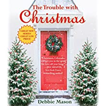 The Trouble with Christmas (       UNABRIDGED) by Debbie Mason Narrated by Becket Royce