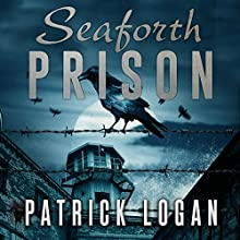 Seaforth Prison: The Haunted, Book 3 Audiobook by Patrick Logan Narrated by Michael Pauley