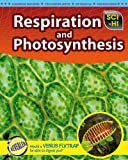 Respiration and Photosynthesis (Sci-Hi: Life Science)