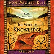 The Voice of Knowledge: A Practical Guide to Inner Peace | [Don Miguel Ruiz]