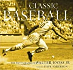 Classic Baseball: The Photographs of...