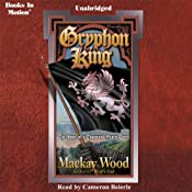 Gryphon King: The Hope of a Thousand Years, Book 2 - a 'Wolf's Cub' Sequel | [Mackay Wood]
