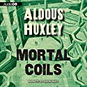 Mortal Coils Audiobook by Aldous Huxley Narrated by Simon Vance