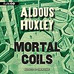 Mortal Coils   Aldous Huxley