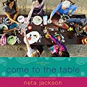 Come to the Table Audiobook by Neta Jackson Narrated by Jackie Schlicher