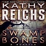 Swamp Bones: A Novella | Kathy Reichs