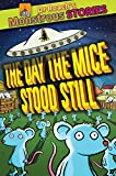 img - for The Monstrous Stories: Day the Mice Stood Still (Dr. Roach's Monstrous Stories) book / textbook / text book