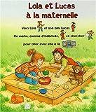 echange, troc Ingrid Uebe - Lola et Lucas à la maternelle