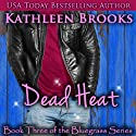 Dead Heat: Bluegrass, Book 3 Audiobook by Kathleen Brooks Narrated by Eric G. Dove
