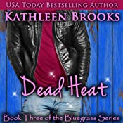 Dead Heat: Bluegrass, Book 3 | [Kathleen Brooks]