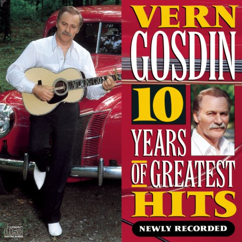 Vern Gosdin - 10 Years Of Greatest Hits - Zortam Music