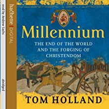 Millennium: The End of the World and the Forging of Christendom | Livre audio Auteur(s) : Tom Holland Narrateur(s) : Andrew Sachs