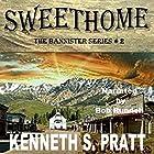 Sweethome: The Bannister Series, Book 2 Hörbuch von Kenneth S. Pratt Gesprochen von: Bob Rundell
