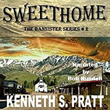 Sweethome: The Bannister Series, Book 2 Audiobook by Kenneth S. Pratt Narrated by Bob Rundell