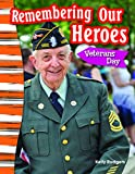 Remembering Our Heroes: Veterans Day (Primary Source Readers)