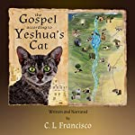 The Gospel According to Yeshua's Cat | C. L. Francisco, PhD