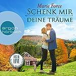 Schenk mir deine Träume (Lost in Love - Die Green-Mountain-Serie 4) | Marie Force