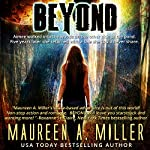 Beyond: Beyond Series, Book 1 | Maureen A. Miller