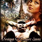 The Keepers | Monique O'Connor James