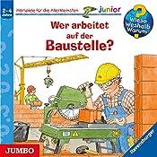 Wer arbeitet auf der Baustelle? (Wieso? Weshalb? Warum? Junior) | Wolfgang Metzger, Andrea Erne