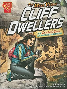 The Mesa Verde Cliff Dwellers: An Isabel Soto Archaeology Adventure