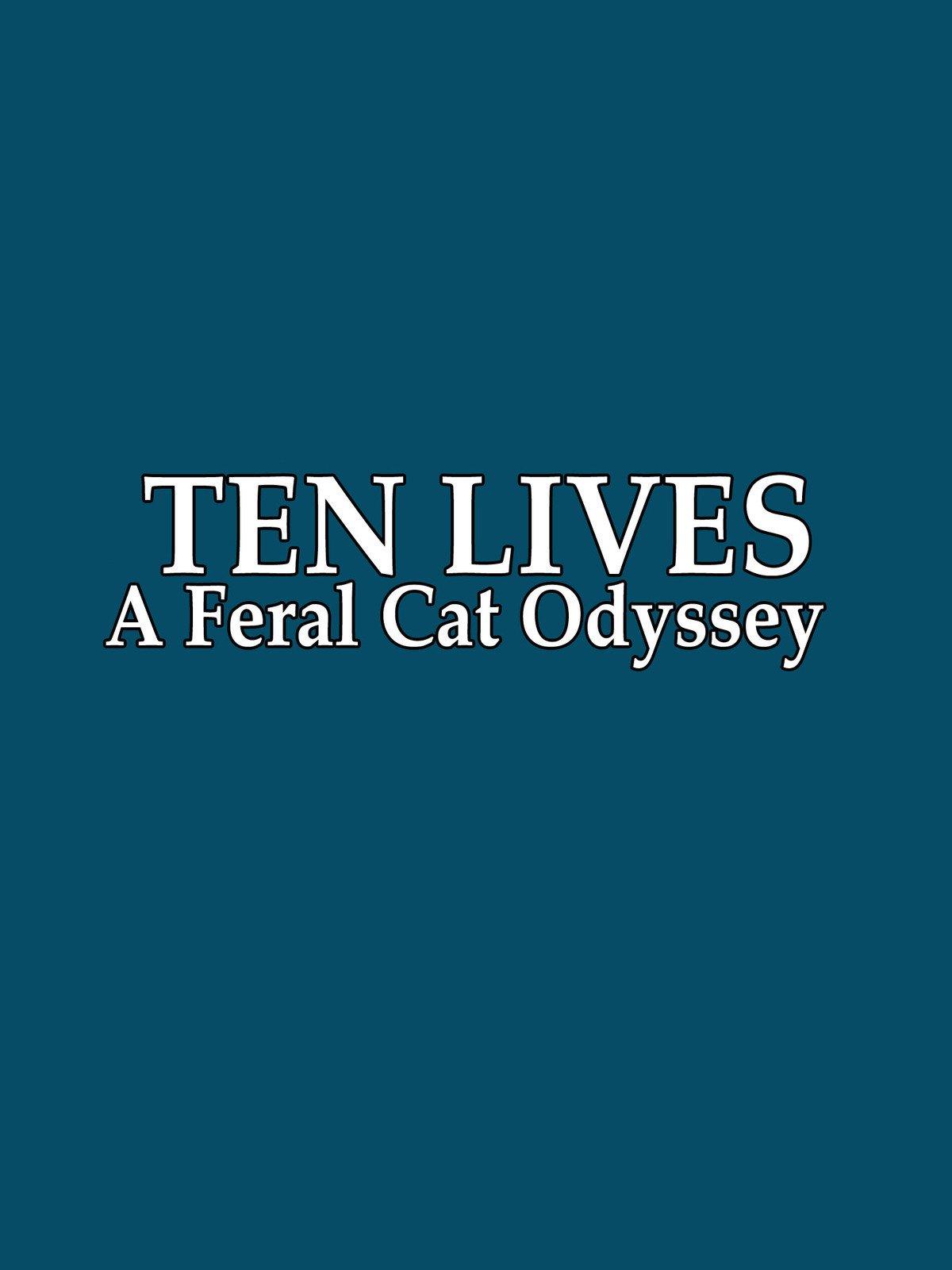 Ten Lives: A Feral Cat Odyssey