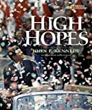 High Hopes: A Photobiography of John F. Kennedy (Photobiographies)