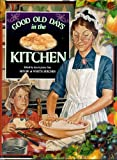 img - for Good Old Days in the Kitchen (Good Ole Days) book / textbook / text book