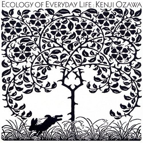 Ecology Of Everyday Life 毎日の環境学