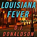 Louisiana Fever (       UNABRIDGED) by D. J. Donaldson Narrated by Brian Troxell
