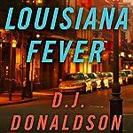 Louisiana Fever   D. J. Donaldson