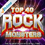 Top 40 Rock Monsters - The 40 Best Rock Hits of All Time