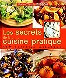 echange, troc Marie-Claude Bisson - Les secrets de la cuisine pratique : 450 recettes minutées
