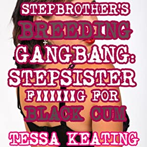 Stepbrother's Breeding Gangbang Audiobook