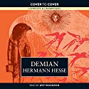 Demian: The Story of Emil Sinclair's Youth Hörbuch von Hermann Hesse Gesprochen von: Jeff Woodman