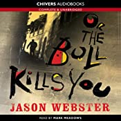 Or the Bull Kills You | [Jason Webster]