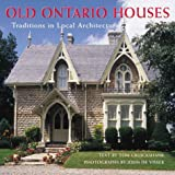 img - for Old Ontario Houses: Traditions in Local Architecture book / textbook / text book
