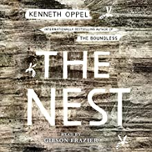 The Nest (       UNABRIDGED) by Kenneth Oppel Narrated by Gibson Frazier