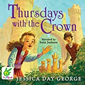 Thursdays with the Crown: Castle Glower, Book 3 | Jessica Day George
