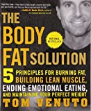 img - for The Body Fat Solution: Five Principles for Burning Fat, Building Lean Muscle, Ending Emotional Eating, and Maintaining Your Perfect Weight book / textbook / text book